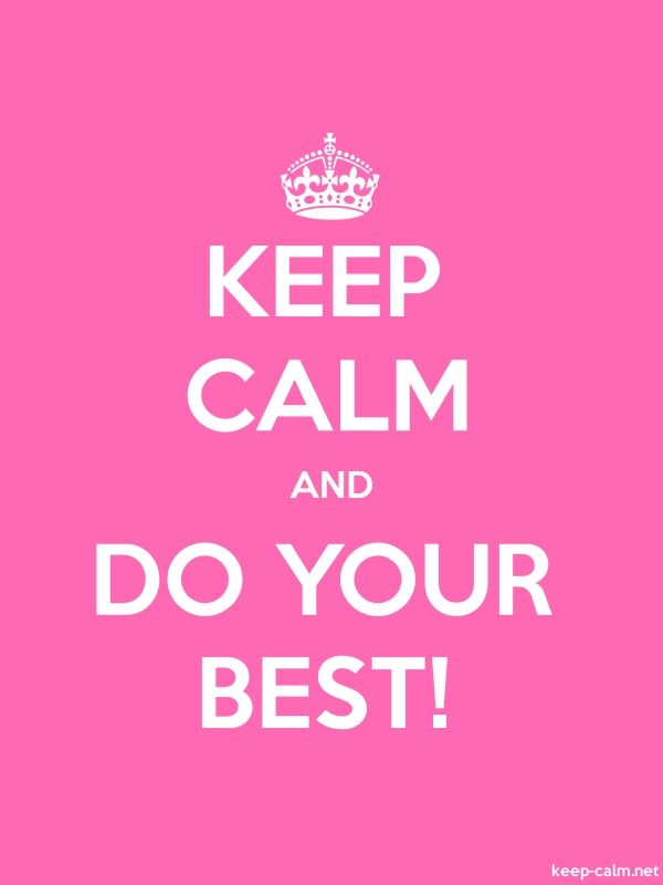 KEEP CALM AND DO YOUR BEST! - white/pink - Default (600x800)