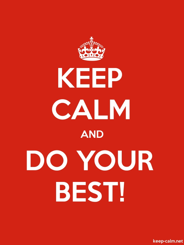 KEEP CALM AND DO YOUR BEST! - white/red - Default (600x800)