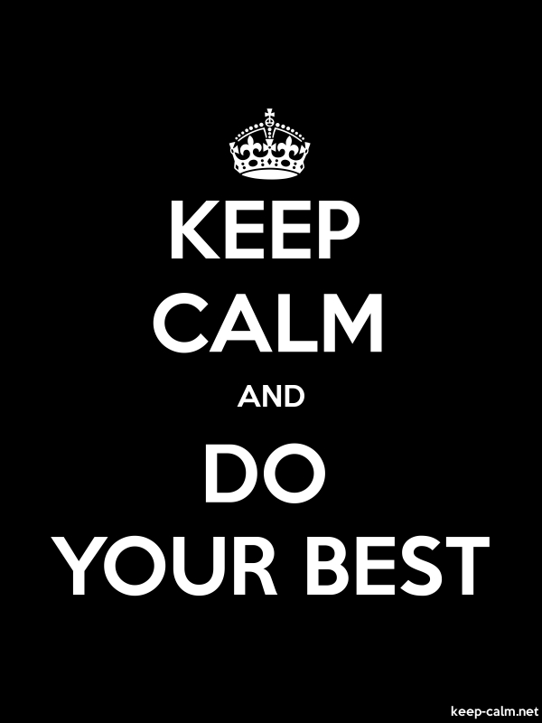 KEEP CALM AND DO YOUR BEST - white/black - Default (600x800)