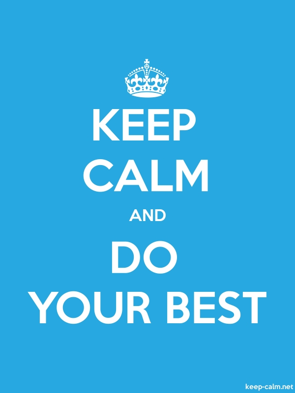 KEEP CALM AND DO YOUR BEST - white/blue - Default (600x800)