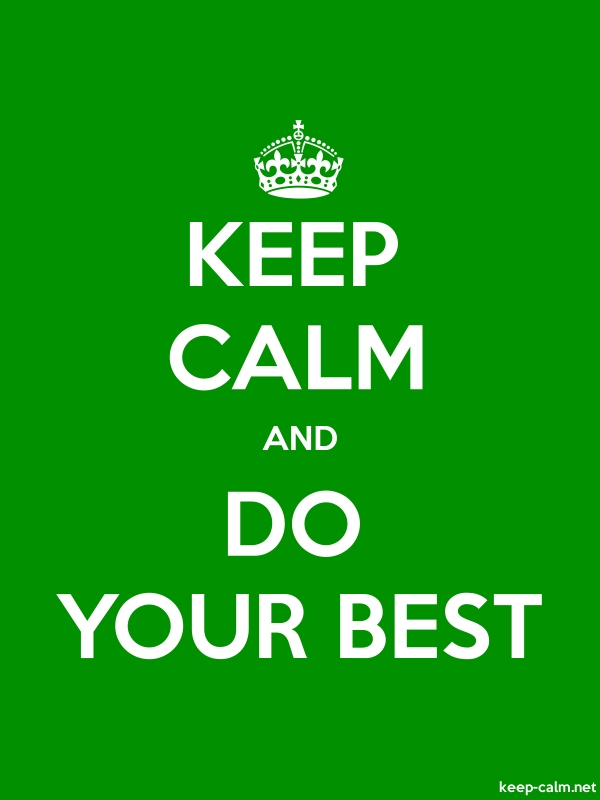 KEEP CALM AND DO YOUR BEST - white/green - Default (600x800)