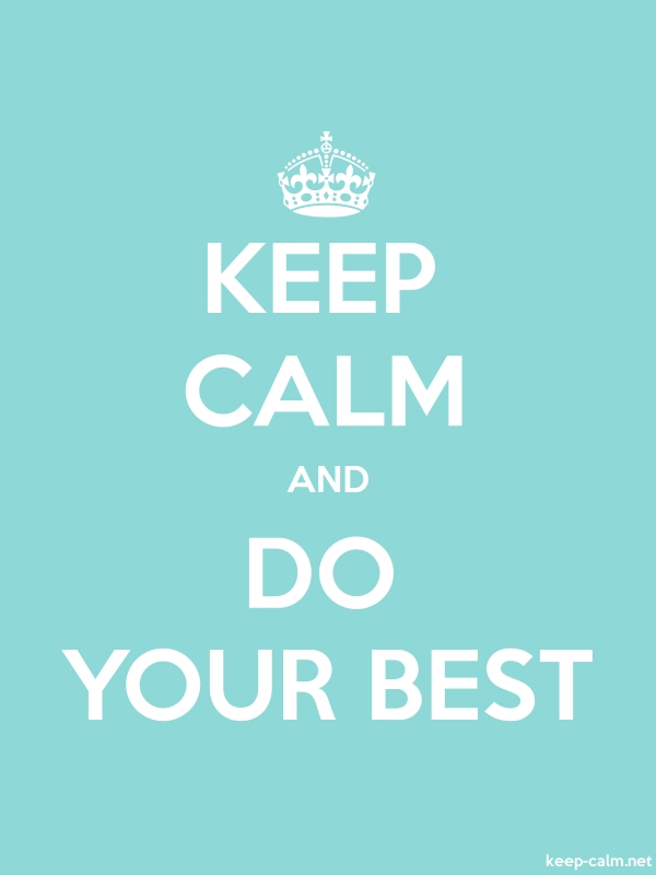 KEEP CALM AND DO YOUR BEST - white/lightblue - Default (600x800)