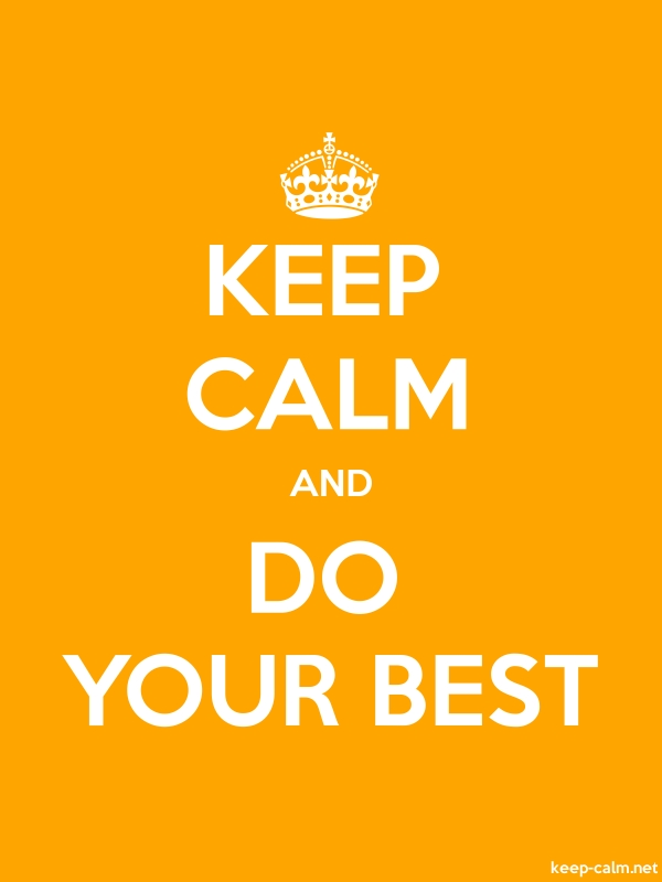 KEEP CALM AND DO YOUR BEST - white/orange - Default (600x800)