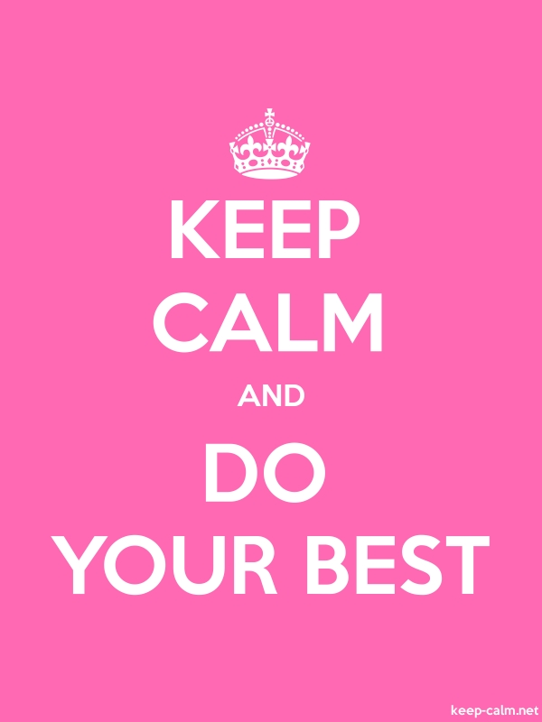 KEEP CALM AND DO YOUR BEST - white/pink - Default (600x800)