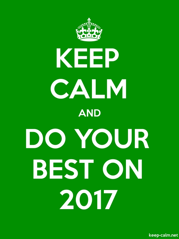 KEEP CALM AND DO YOUR BEST ON 2017 - white/green - Default (600x800)