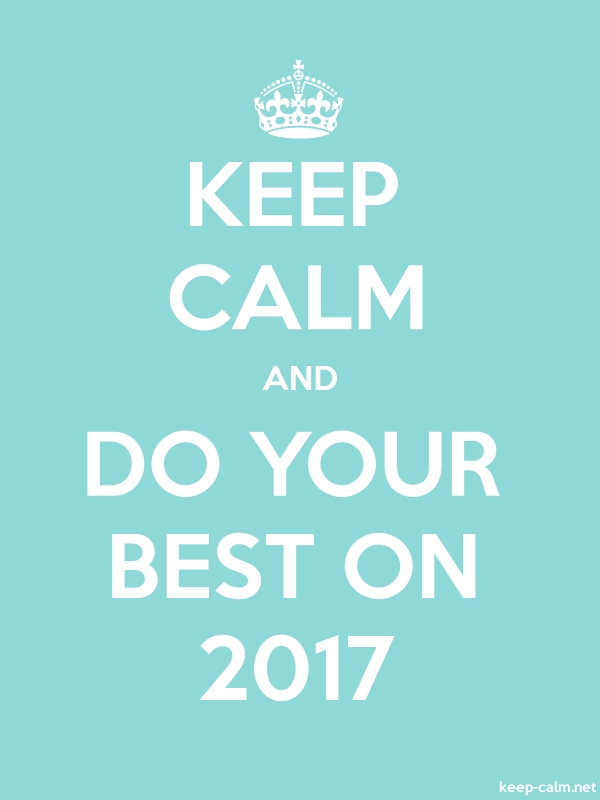 KEEP CALM AND DO YOUR BEST ON 2017 - white/lightblue - Default (600x800)