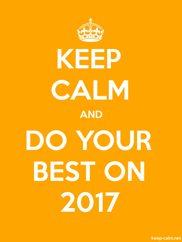 KEEP CALM AND DO YOUR BEST ON 2017 - white/orange - Default (600x800)