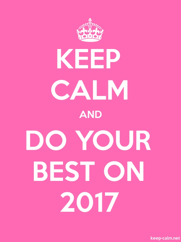 KEEP CALM AND DO YOUR BEST ON 2017 - white/pink - Default (600x800)