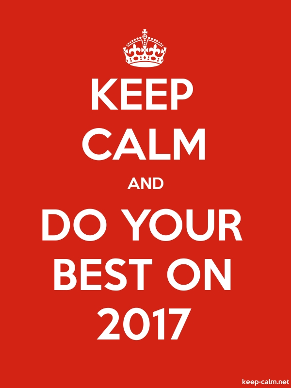 KEEP CALM AND DO YOUR BEST ON 2017 - white/red - Default (600x800)