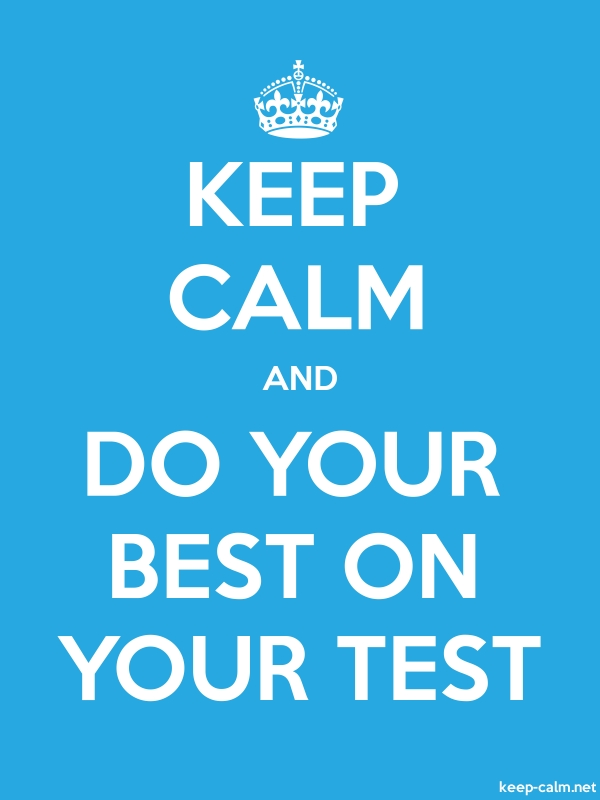 KEEP CALM AND DO YOUR BEST ON YOUR TEST - white/blue - Default (600x800)