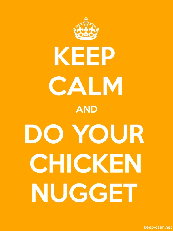 KEEP CALM AND DO YOUR CHICKEN NUGGET - white/orange - Default (600x800)