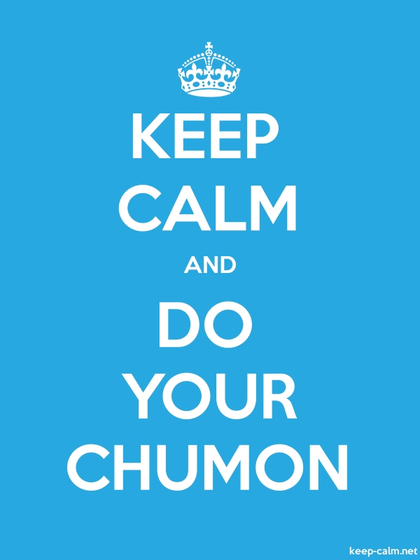 KEEP CALM AND DO YOUR CHUMON - white/blue - Default (600x800)