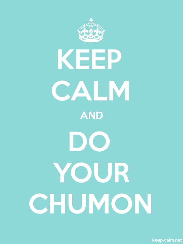 KEEP CALM AND DO YOUR CHUMON - white/lightblue - Default (600x800)
