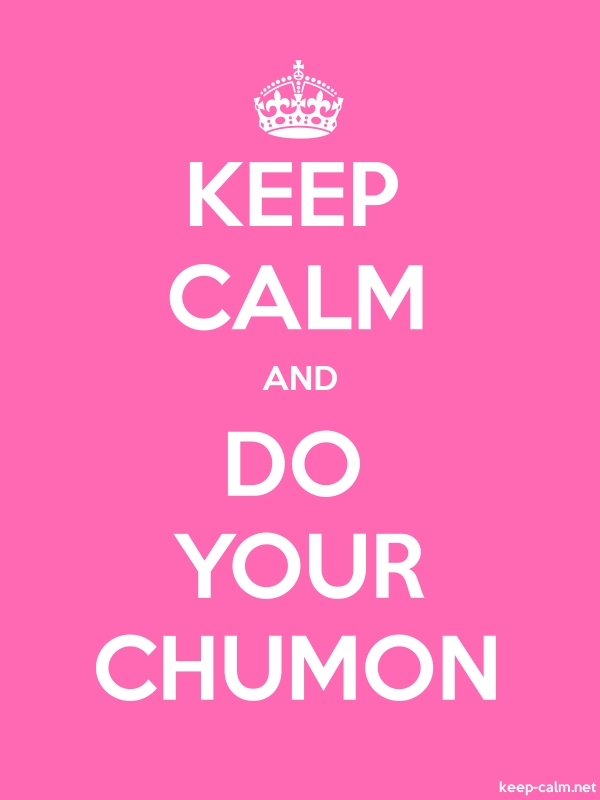 KEEP CALM AND DO YOUR CHUMON - white/pink - Default (600x800)