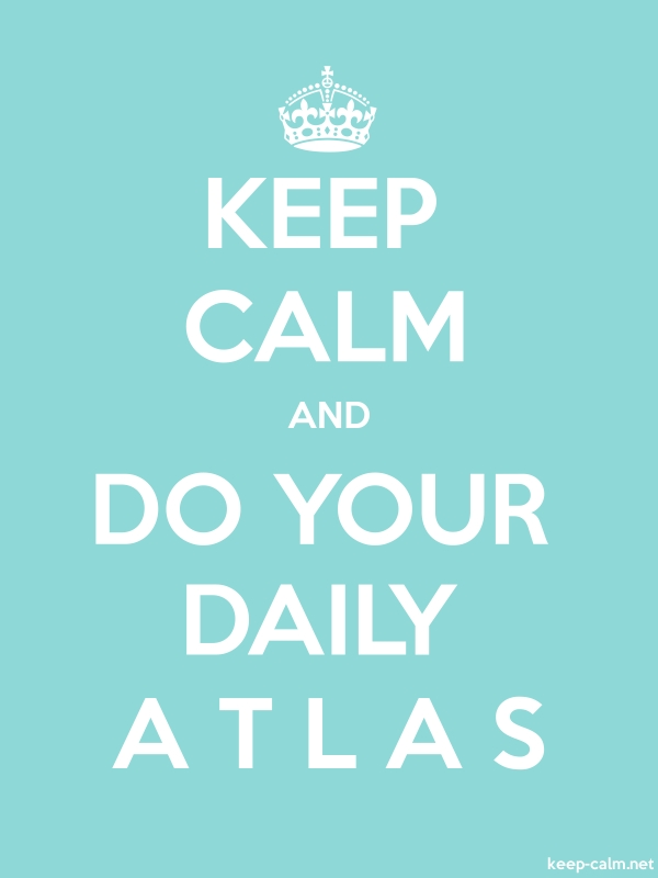 KEEP CALM AND DO YOUR DAILY A T L A S - white/lightblue - Default (600x800)