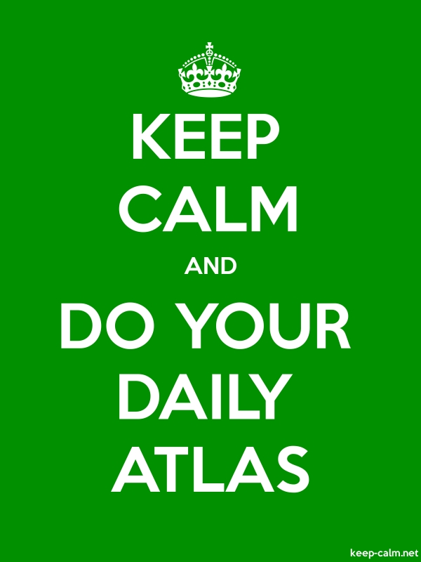 KEEP CALM AND DO YOUR DAILY ATLAS - white/green - Default (600x800)