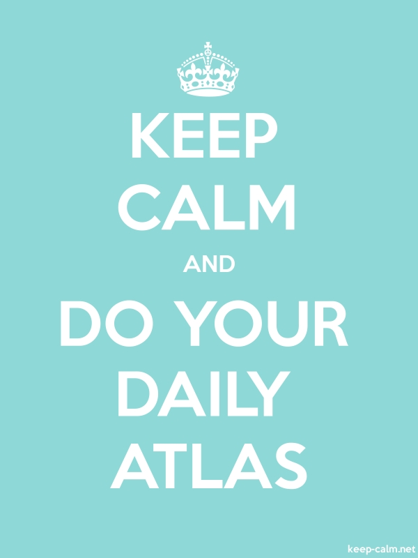 KEEP CALM AND DO YOUR DAILY ATLAS - white/lightblue - Default (600x800)