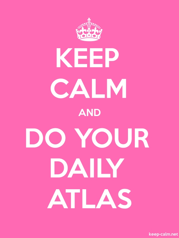 KEEP CALM AND DO YOUR DAILY ATLAS - white/pink - Default (600x800)