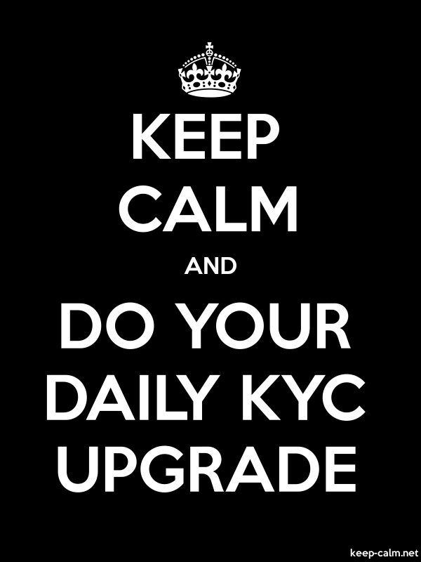 KEEP CALM AND DO YOUR DAILY KYC UPGRADE - white/black - Default (600x800)