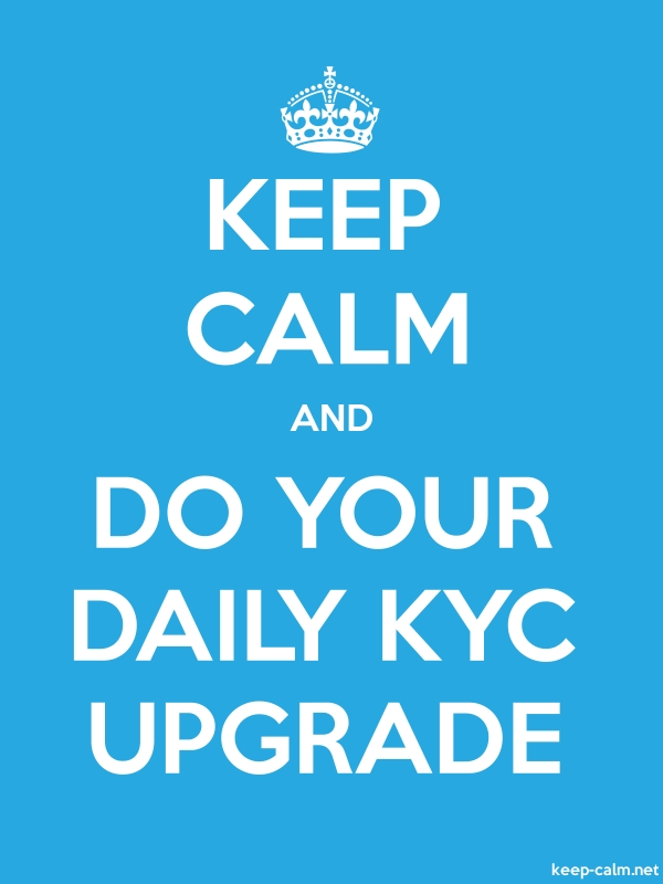 KEEP CALM AND DO YOUR DAILY KYC UPGRADE - white/blue - Default (600x800)