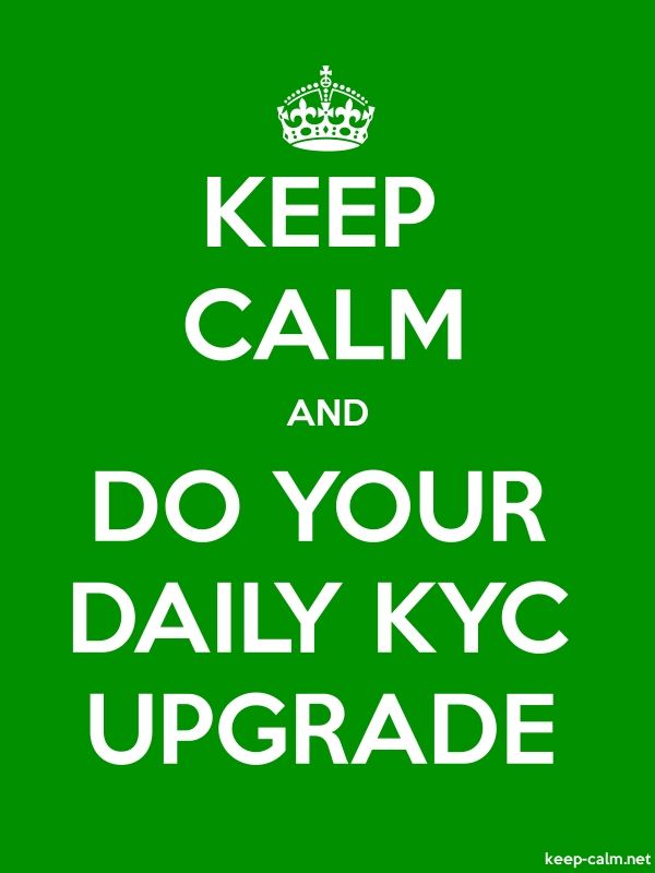 KEEP CALM AND DO YOUR DAILY KYC UPGRADE - white/green - Default (600x800)