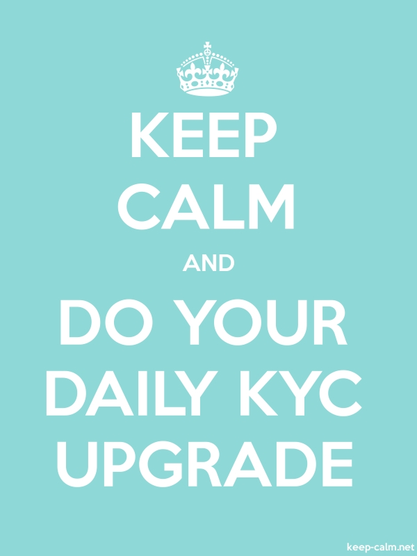 KEEP CALM AND DO YOUR DAILY KYC UPGRADE - white/lightblue - Default (600x800)