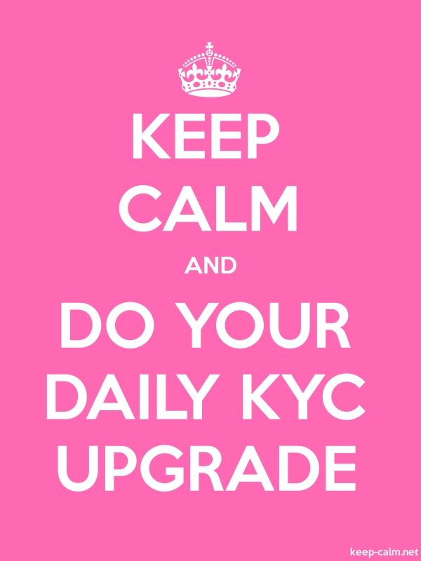 KEEP CALM AND DO YOUR DAILY KYC UPGRADE - white/pink - Default (600x800)