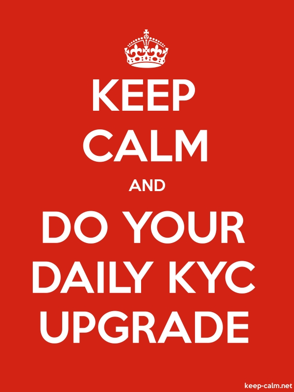 KEEP CALM AND DO YOUR DAILY KYC UPGRADE - white/red - Default (600x800)