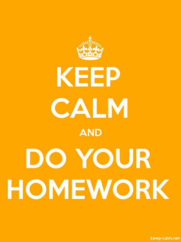 KEEP CALM AND DO YOUR HOMEWORK - white/orange - Default (600x800)