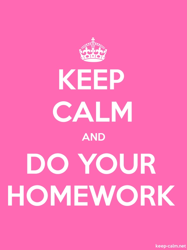 KEEP CALM AND DO YOUR HOMEWORK - white/pink - Default (600x800)