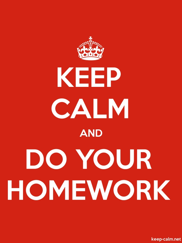 KEEP CALM AND DO YOUR HOMEWORK - white/red - Default (600x800)