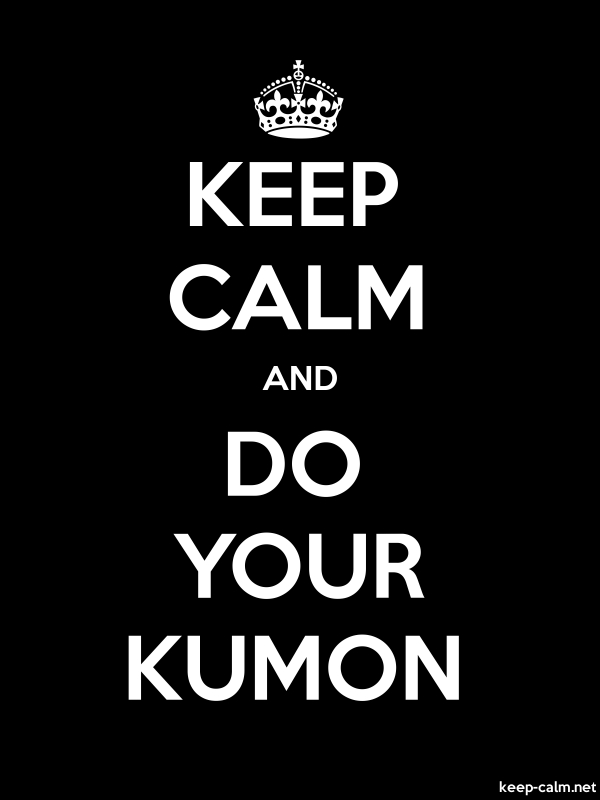 KEEP CALM AND DO YOUR KUMON - white/black - Default (600x800)