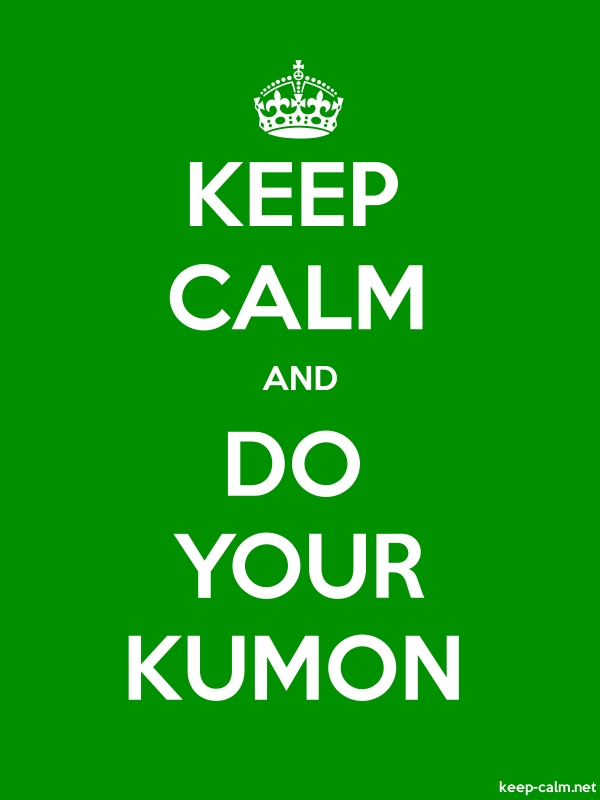 KEEP CALM AND DO YOUR KUMON - white/green - Default (600x800)