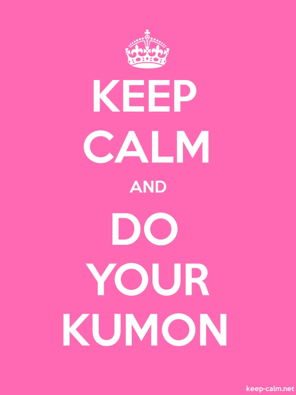 KEEP CALM AND DO YOUR KUMON - white/pink - Default (600x800)