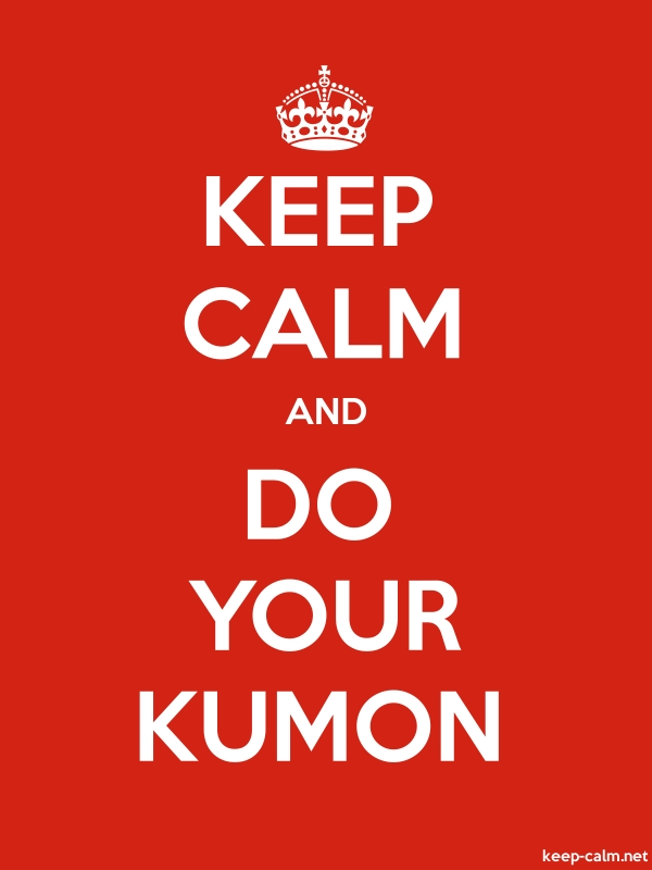 KEEP CALM AND DO YOUR KUMON - white/red - Default (600x800)