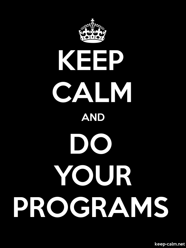 KEEP CALM AND DO YOUR PROGRAMS - white/black - Default (600x800)