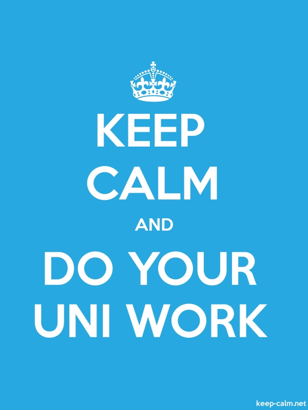 KEEP CALM AND DO YOUR UNI WORK - white/blue - Default (600x800)