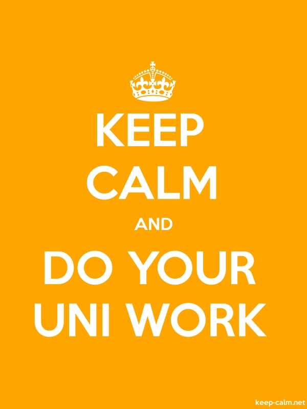 KEEP CALM AND DO YOUR UNI WORK - white/orange - Default (600x800)
