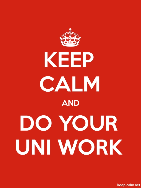 KEEP CALM AND DO YOUR UNI WORK - white/red - Default (600x800)
