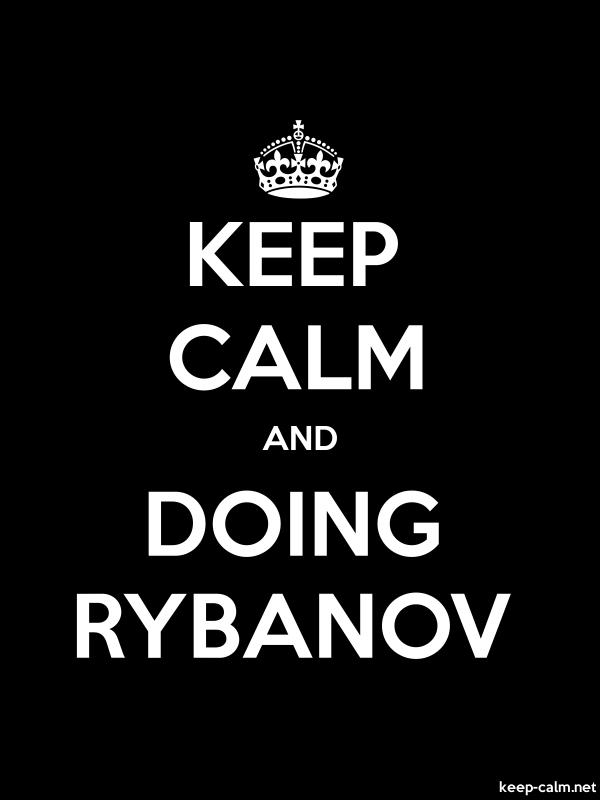 KEEP CALM AND DOING RYBANOV - white/black - Default (600x800)