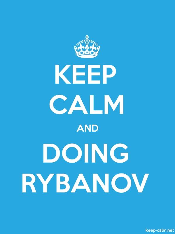 KEEP CALM AND DOING RYBANOV - white/blue - Default (600x800)