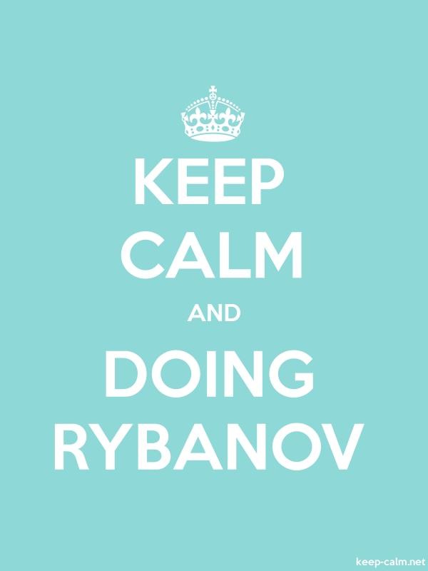 KEEP CALM AND DOING RYBANOV - white/lightblue - Default (600x800)