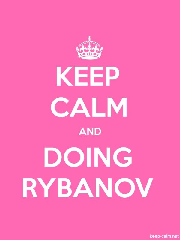 KEEP CALM AND DOING RYBANOV - white/pink - Default (600x800)
