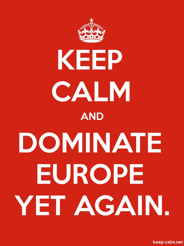 KEEP CALM AND DOMINATE EUROPE YET AGAIN. - white/red - Default (600x800)