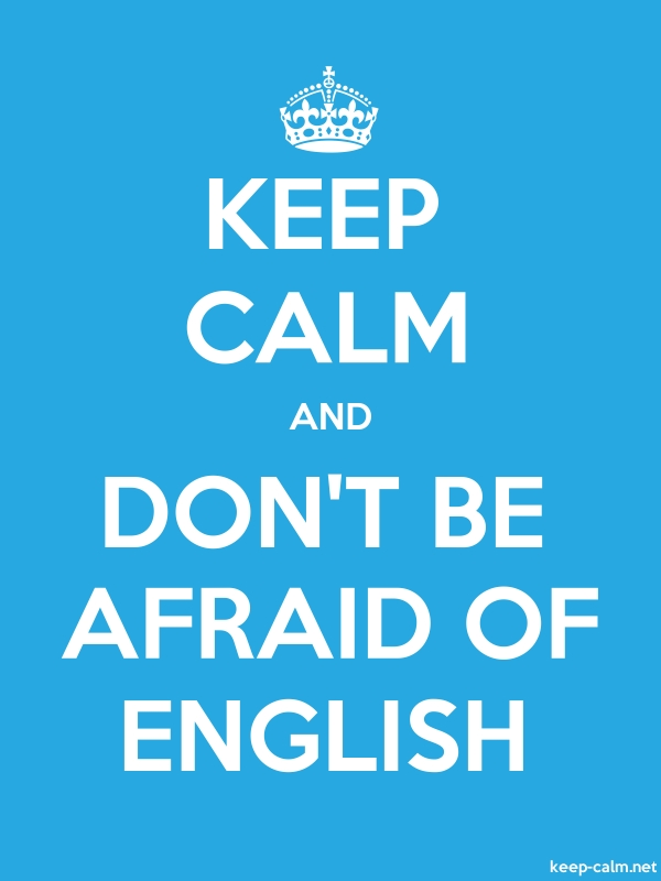 KEEP CALM AND DON'T BE AFRAID OF ENGLISH - white/blue - Default (600x800)