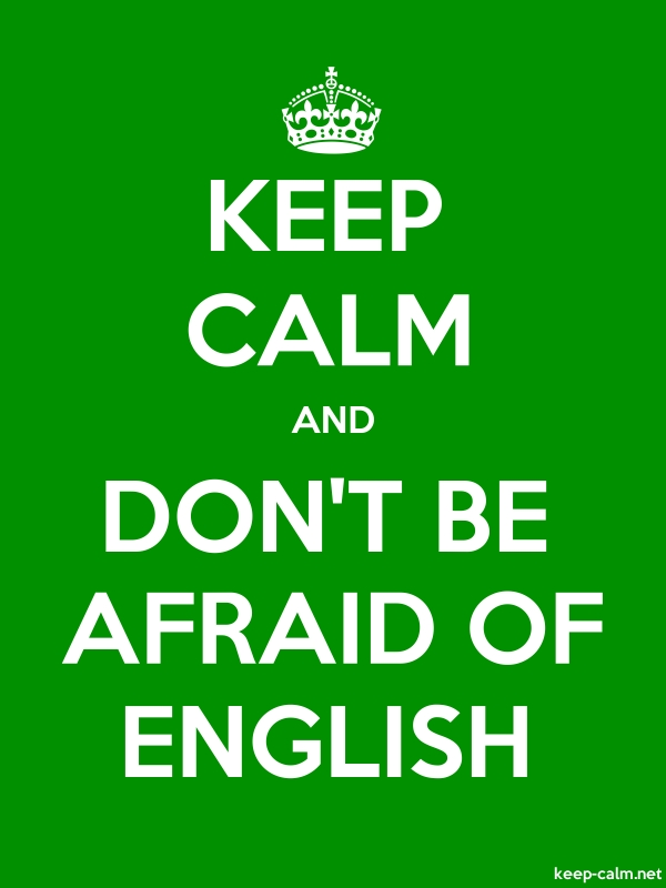 KEEP CALM AND DON'T BE AFRAID OF ENGLISH - white/green - Default (600x800)