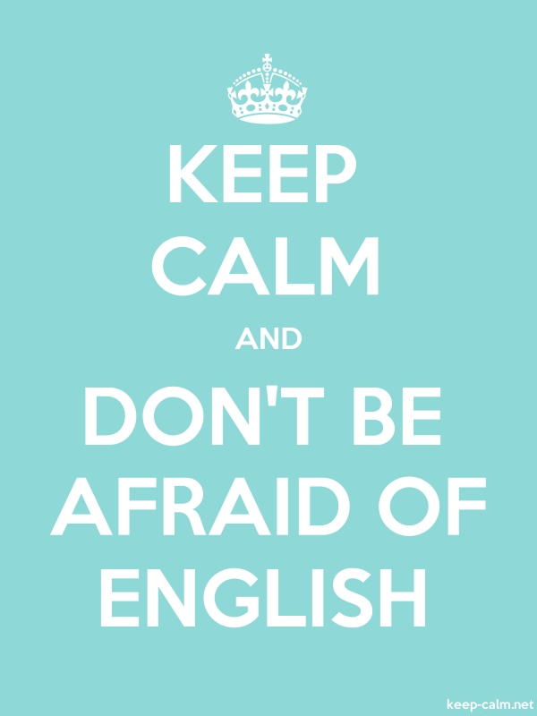 KEEP CALM AND DON'T BE AFRAID OF ENGLISH - white/lightblue - Default (600x800)