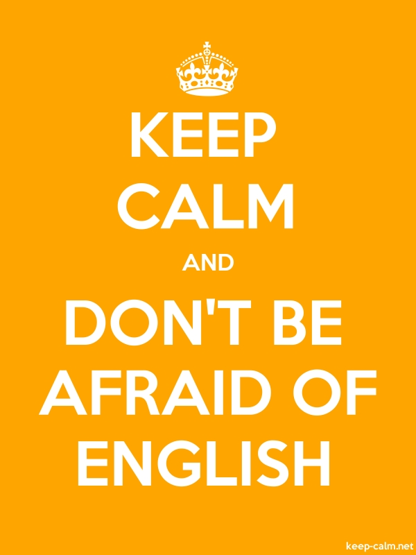 KEEP CALM AND DON'T BE AFRAID OF ENGLISH - white/orange - Default (600x800)