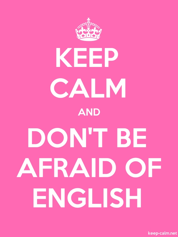 KEEP CALM AND DON'T BE AFRAID OF ENGLISH - white/pink - Default (600x800)