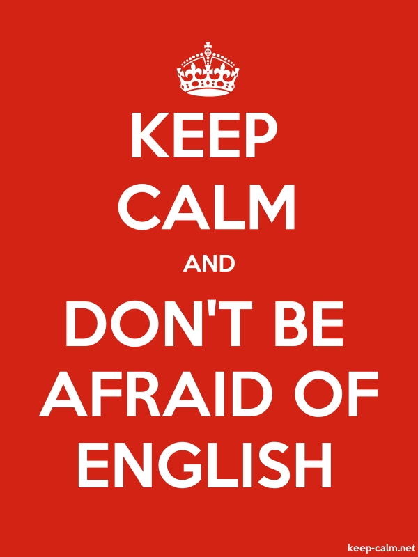 KEEP CALM AND DON'T BE AFRAID OF ENGLISH - white/red - Default (600x800)